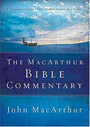 Cover of: The MacArthur Bible commentary: unleashing God's truth, one verse at a time