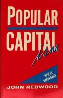 Cover of: Popular capitalism | John Redwood