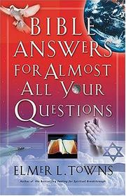 Cover of: Bible answers for almost all your questions | Elmer L. Towns