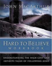 Cover of: Hard to Believe Workbook: The High Cost and Infinite Value of Following Jesus