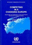 Cover of: Competing in a changing Europe | Executive Forum on Competing in a Changing Europe (2004)