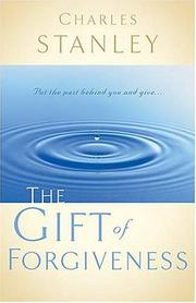 Cover of: The Gift of Forgiveness | Charles F. Stanley