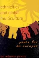 Cover of: Ethnicities and Global Multiculture