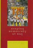 Cover of: Keeping Democracy at Bay