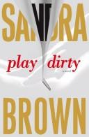 Cover of: Play dirty: A Novel