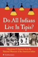 Cover of: Do all Indians live in tipis? |
