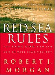 Cover of: The Red Sea Rules The Same God Who Led You In Will Lead You Out | Robert J. Morgan