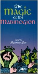 Cover of: The magic of the Mabinogion. | Rhiannon Ifans