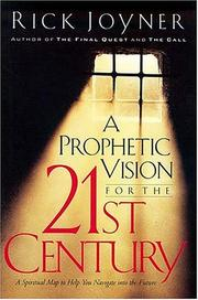 Cover of: A prophetic vision for the 21st century : a spiritual map to help you navigate into the future