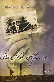 Cover of: Be not afraid: a novel