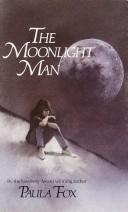 Cover of: The moonlight man | Paula Fox