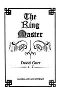 Cover of: The ring master | David Gurr