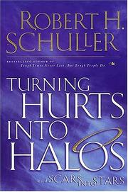 Cover of: Turning Hurts Into Halos and Scars Into Stars