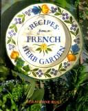 Cover of: Recipes from a French herb garden | Geraldene Holt