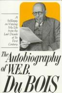 Cover of: The autobiography of W. E. B. Du Bois | W. E. B. Du Bois