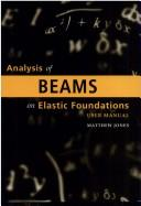 Cover of: Analysis of beams on elastic foundations | Glyn P. Jones
