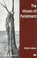 Cover of: The abuses of punishment | Robert V. Adams