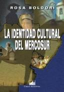 Cover of: La identidad cultural del Mercosur