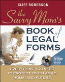 Cover of: The savvy mom's book of legal forms