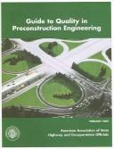 Cover of: Guide to quality in preconstruction engineering | American Association of State Highway and Transportation Officials. Task Force on Preconstruction Engineering Management.