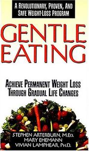 Cover of: Gentle Eating Achieve Premanent Weight Loss Through Gradual Life Changes