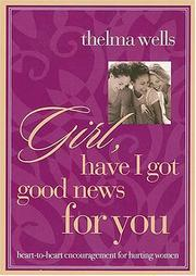 Cover of: Girl! Have I Got Good News For You: Heart-to-heart encouragement for hurting women (EZ Lesson Plan)
