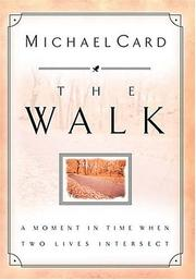 Cover of: The Walk A Moment In Time When Two Lives Intersect