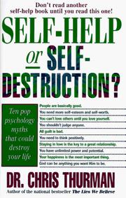 Cover of: Self-help or self-destruction? | Chris Thurman