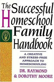 Cover of: The successful homeschool family handbook
