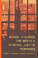 School Violence, The Media, And Criminal Justice Responses (Studies in Crime & Punishment)