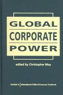 Cover of: Global Corporate Power (International Political Economy Yearbook)
