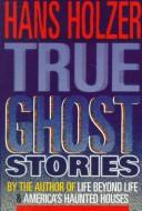Cover of: True Ghost Stories