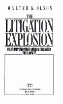 Cover of: The litigation explosion | Walter K. Olson