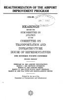 Cover of: Reauthorization of the Airport Improvement Program: hearings before the Subcommittee on Aviation of the Committee on Transportation and Infrastructure, House of Representatives, One Hundred Fourth Congress, second session, February 29, 1996 ... March 29, 1996 (FAA views and miscellaneous issues).