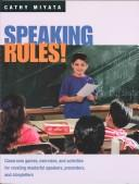 Cover of: Speaking rules!