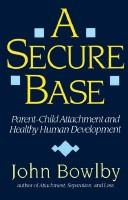 Cover of: secure base | John Bowlby