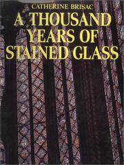 Cover of: A Thousand Years of Stained Glass | Catherine Brisac