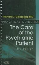 Cover of: Practical guide to the care of the psychiatric patient