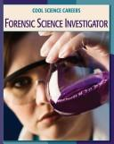 Cover of: Forensic science investigator | Tamra Orr