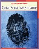 Cover of: Crime Scene Investigator
