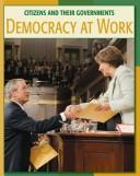 Cover of: Democracy at work