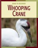 Cover of: Whooping crane | Susan Heinrichs Gray