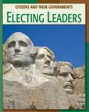 Cover of: Electing Leaders