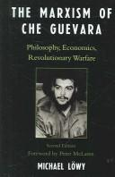 Cover of: The Marxism of Che Guevara
