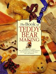 Cover of: The Book of Teddy Bear Making | Gillian Morgan