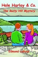 Cover of: Rusty Hill mystery | Edmond LaRose