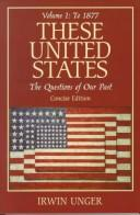 Cover of: These United States | Irwin Unger