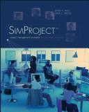 Cover of: SimProject: a project management simulation for classroom instruction : player's manual