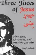 Cover of: Three Faces of Jesus