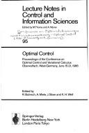 Cover of: Optimal control | Conference on Optimalsteuerungen und Variationsrechnung--Optimal Control (1986 Oberwolfach, Germany)
